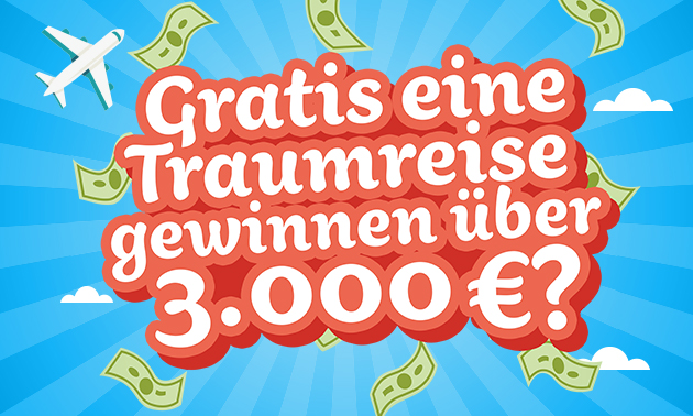 Gratis Chance auf eine Traumreise i.W.v. 3000 €