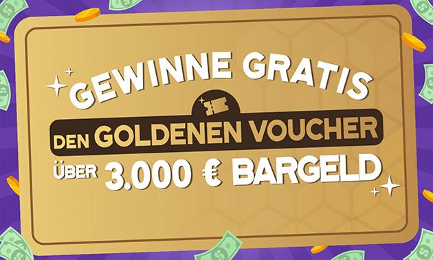 Kostenlose Chance auf den Gold-Voucher von 3.000 €